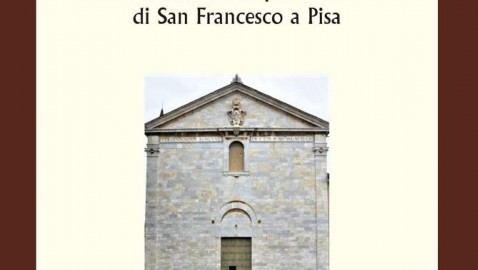 La chiesa e il quartiere di San Francesco a Pisa nel libro di Franco Mariani e Nicola Nuti edito dalla Regione Toscana