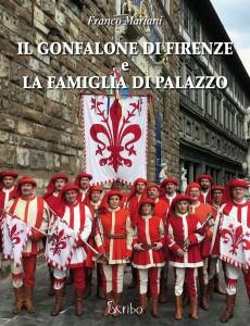 copertina libro Franco Mariani sul Gonfalone di Firenze e la Famiglia di Palazzo
