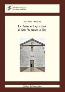 Copertina libro su chiesa e rione San Francesco a Pisa di Franco Mariani e Nicola Nuti - Edizioni Consiglio Regionale della Toscana 2020 -